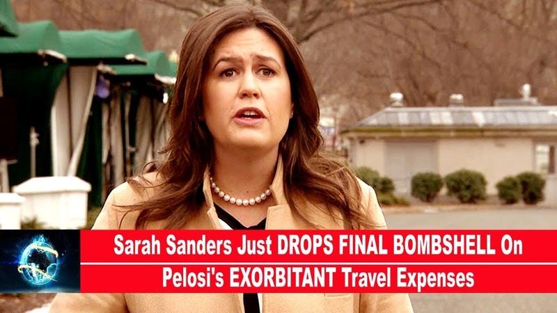 Sarah Sanders Just DROPS FINAL BOMBSHELL On Pelosi's EXORBITANT Travel Expenses VIDEO