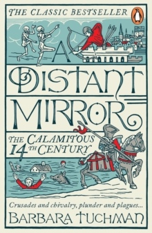 A Distant Mirror The Calamitous 14th Century, Updated Edition