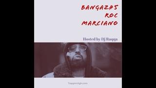 Bangaz#5 Roc Marciano