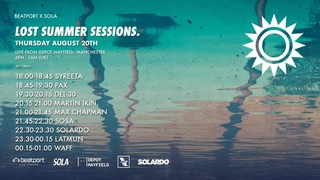 Sola Records x : Lost Summer Sessions   Beatport Live