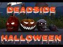 DEADSIDE- Halloween