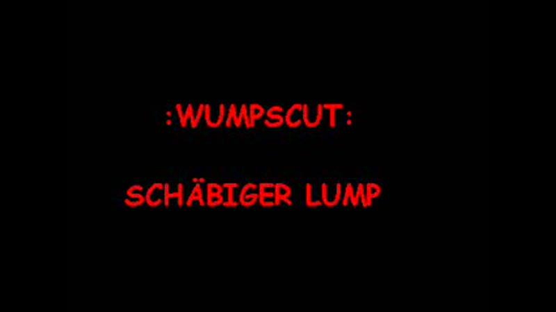Wumpscut SCHÄBIGER LUMP