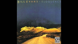 Bill Evans - Eloquence (1973-75 Full Album)