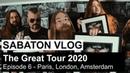 SABATON Vlog - The Great Tour 2020 - Episode 6 Paris, London, Amsterdam