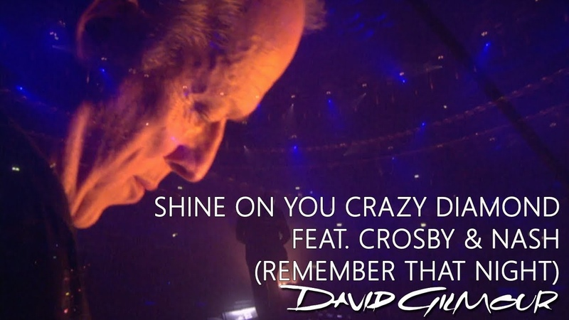 David Gilmour - Shine On You Crazy Diamond feat. Crosby Nash (Remember That Night)