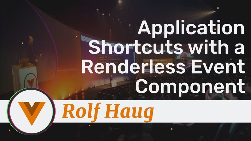 Rolf Haug - Application Shortcuts with a Renderless Event Component - Vue.js Amsterdam 2020