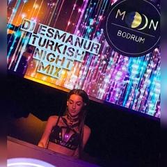 DJ ESMANUR - Turkish Night Mix #2