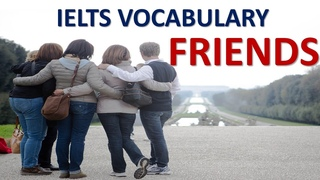 Vocabulary you MUST have for IELTS test band 8 | Topic friends