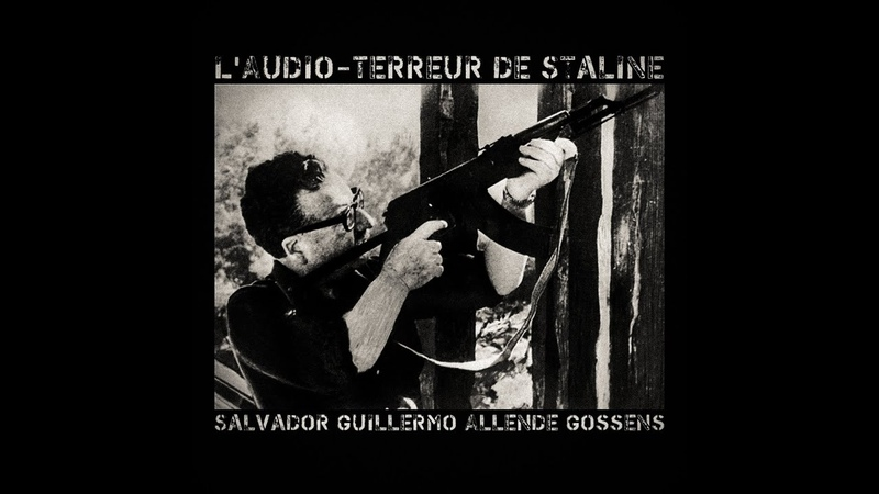 L'Audio Terreur de Staline Salvador Guillermo Allende Gossens