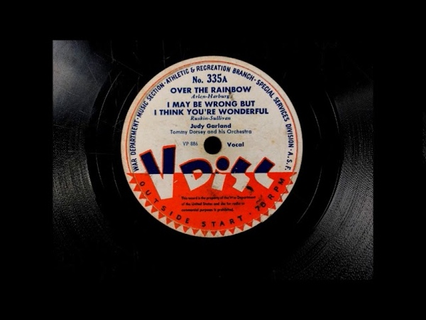 I MAY BE WRONG by Judy Garland with Tommy Dorsey on V Disc 1944