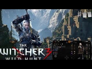 The Witcher 3 прохождение игры на андроид - Ведьмак 3 дикая охота!!!
