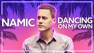 Namic - Dancing On My Own (feat. MEELA) [Lyric Video]