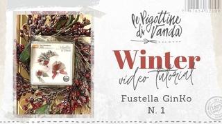 Le Pigottine di Vanda - Fustella GinKo - Tutorial n. 1 Winter 2020