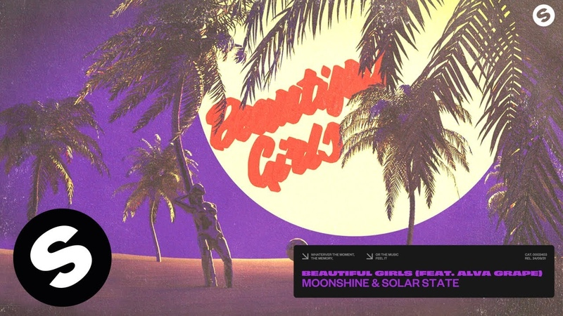 Moonshine Solar State Beautiful Girls feat Alva Grape Official Audio