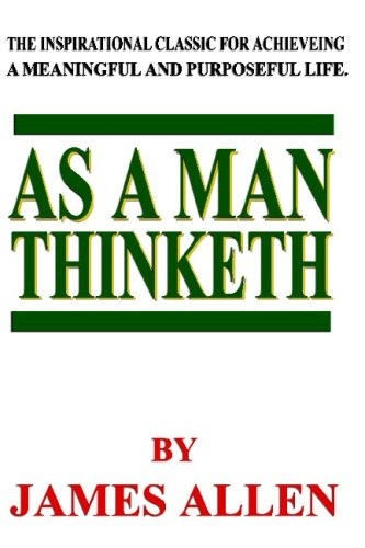 James Allen] As A Man Thinketh