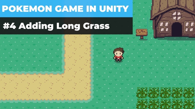 Make A Game Like Pokemon in Unity | 4 - Adding Long Grass and Random Encounters Logic