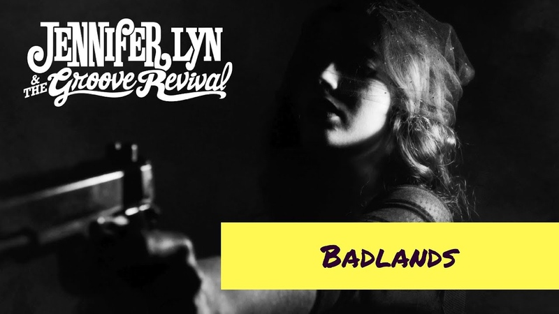 Badlands | Jennifer Lyn The Groove Revival (Official Video)