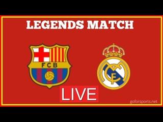 FC Barcelona Legends vs Real Madrid Legends LIVE MATCH 2021 HD