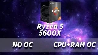 Ryzen 5 5600X NO OC vs CPU + RAM OC