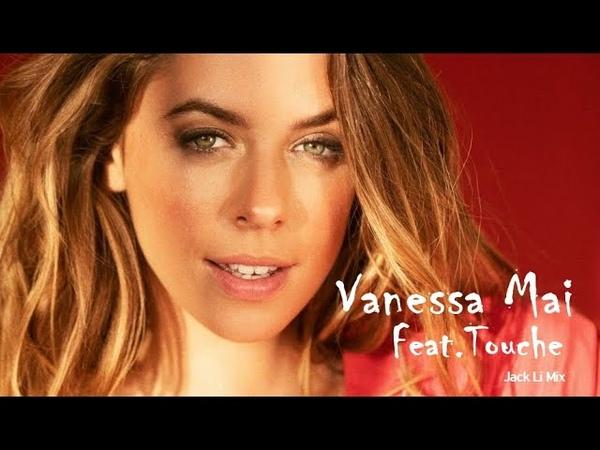Vanessa Mai Feat Touche Ich Serb Fr Dch And Ten I Die ◉ Jack Li Mix