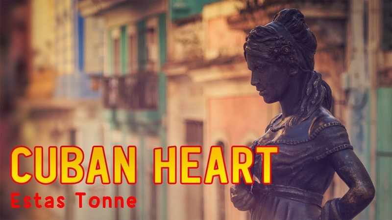 Estas Tonne CUBAN HEART Official Music Video
