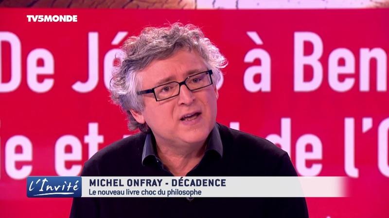 Michel ONFRAY Notre civilisation est en pleine décadence
