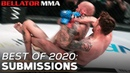 Best of 2020 Top Submissions Bellator MMA
