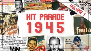 Hit Parade 1945 | The Best Music Of The Year | Sinatra Como Crosby | Volume 1