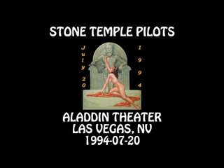 Stone Temple Pilots - 1994-07-20 - Las Vegas, NV  Aladdin Theater [Audio]