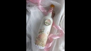 Декор нежной подарочной бутылочки вина в технике декупаж мастер класс