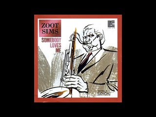 Zoot Sims Somebody Loves Me