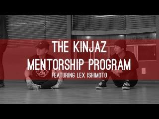 The Kinjaz Mentorship Program feat. Lex Ishimoto   THE RIDE UP