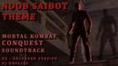 NOOB SAIBOT THEME - MORTAL KOMBAT. CONQUEST. Soundtrack_RE - Recorded version. by UnFaces
