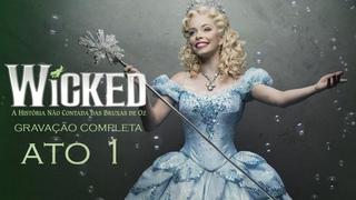 Wicked Brasil - 1º Ato/Act 1 [Full HD 1080p] Brazil