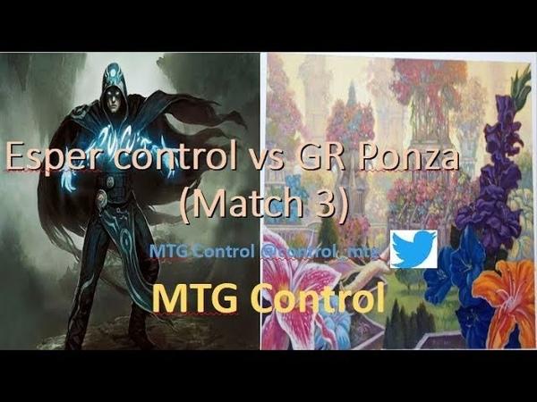 MTG Esper Control vs GR Ponza Match 3 Modern