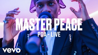 Master Peace - PDA (Live) | Vevo DSCVR