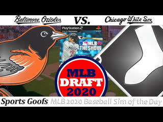 SG WATCH STREAM: #MLBDraft 2020 X Baltimore Orioles vs. Chicago White Sox