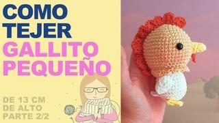 Como tejer Gallito pequeño amigurumi crochet - paso a paso en ESPAÑOL Parte 2/2 - ENG SUBS