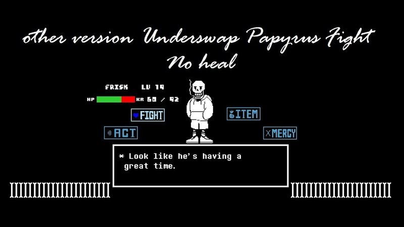 No heal other version Underswap Papyrus Fight demo phase 1