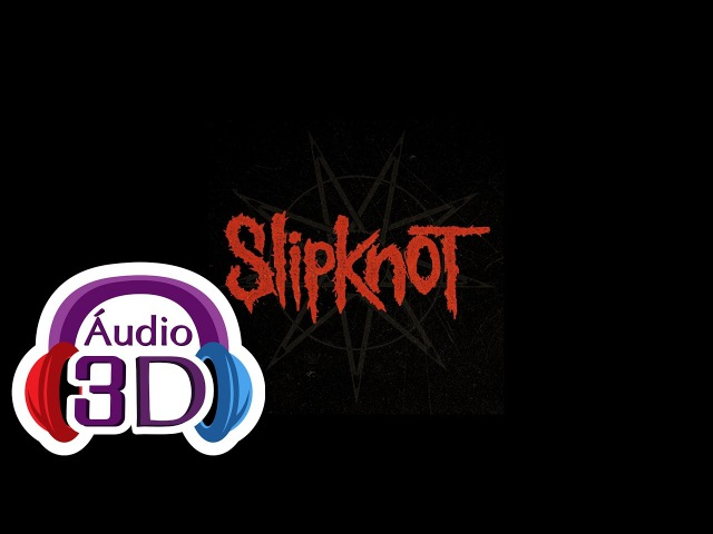 Slipknot - Snuff - AUDIO 3D (TOTAL IMMERSION)