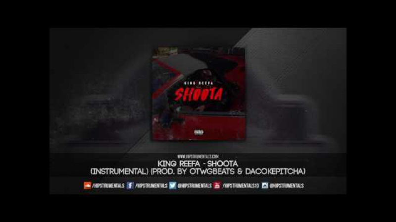 King Reefa Shoota Instrumental Prod By OTWGBEATS DaCokePitcha DL via @Hipstrumentals