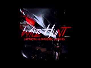 ★ Factory DJs X Futuristic Brothers- Wild Hunt [Free Download] ★