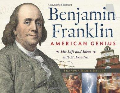 Benjamin Franklin, American Genius - Brandon Marie Miller 1