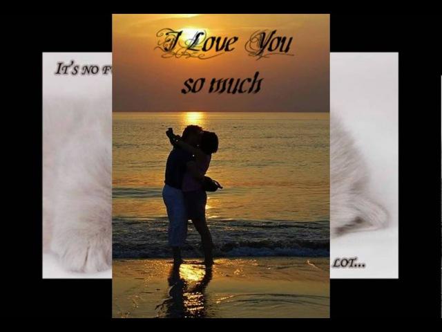 Любимый - Ты мое Счастье, моя Жизнь...
