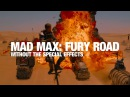 Mad Max: Fury Road without special effects is still freaking awesome