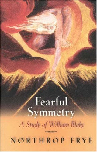 Northrop Frye-Fearful Symmetry  A Study of William Blake-Princeton University Press (1969)