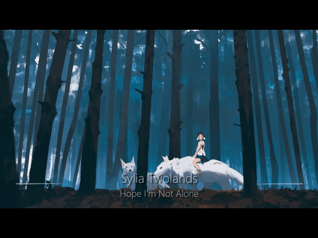 World's Most Epic Music Hope I'm Not Alone Sylia Twolands