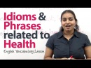 Idioms and Phrases related to Health - Free English lessons