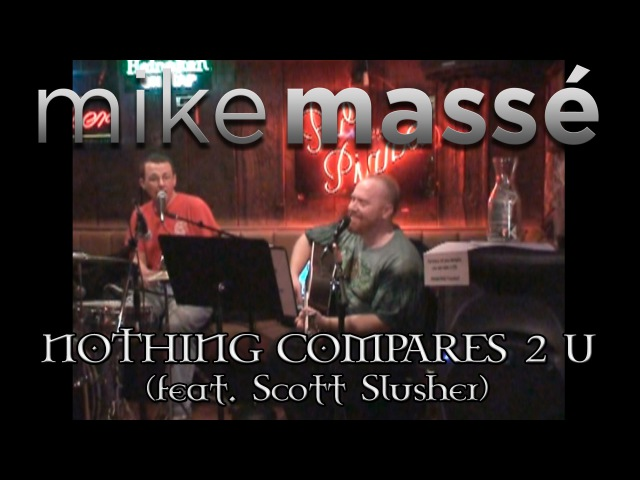 Nothing Compares 2 U (acoustic Sinéad OConnor cover) - Mike Massé and Scott Slusher