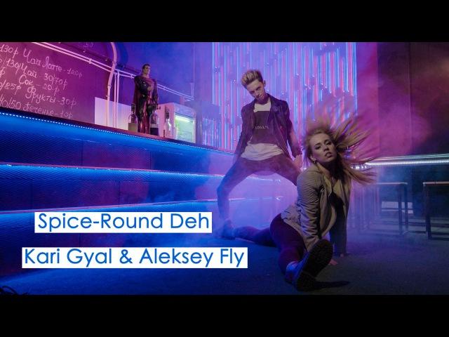 Dancehall Choreo by Kari Gyal Aleksey Fly Spice Round Deh